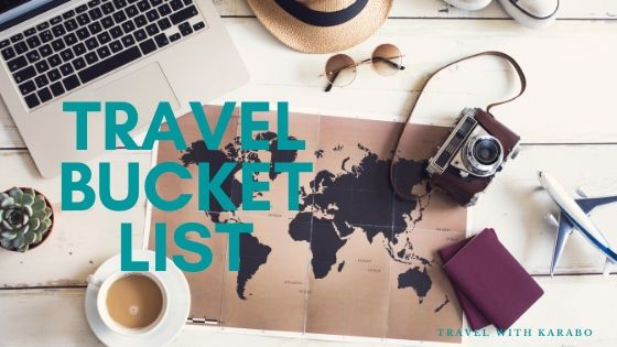 You are currently viewing My Ultimate Travel Bucket List