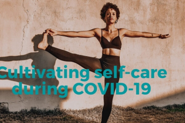 Cultivating Daily Selfcare During COVID-19